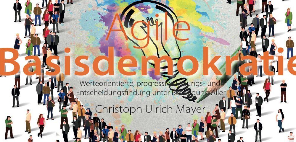 Blogtitle - Agile Basisdemokratie – Werteorientierte, progressive Lösungs- und Entscheidungsfindung unter Beteiligung Aller